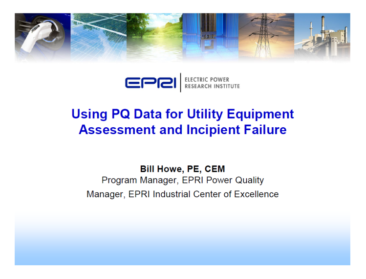 Using PQ Data for Utility Equipment Assessment and Incipient Failure_1